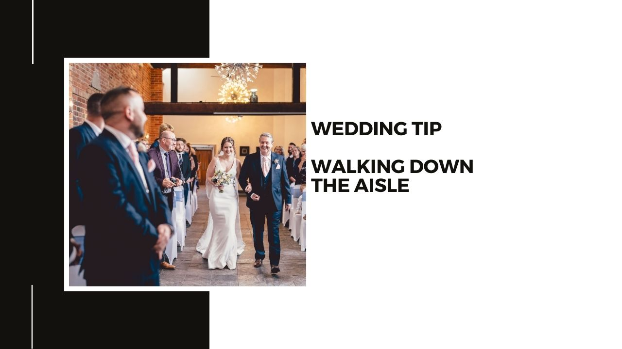 Wedding Photography Tips - Walking down the aisle
