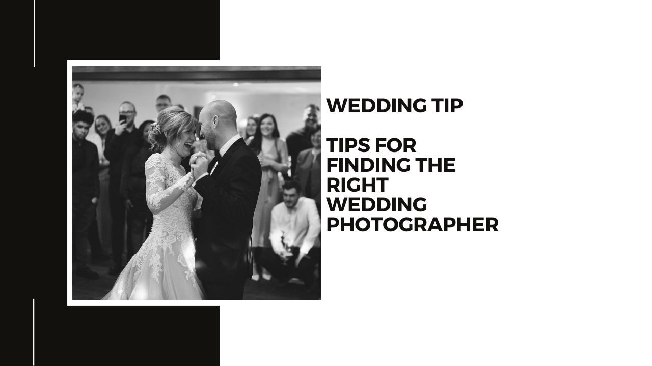 6 STEPS TO CHOOSING THE RIGHT WEDDING PHOTOGRAPHER